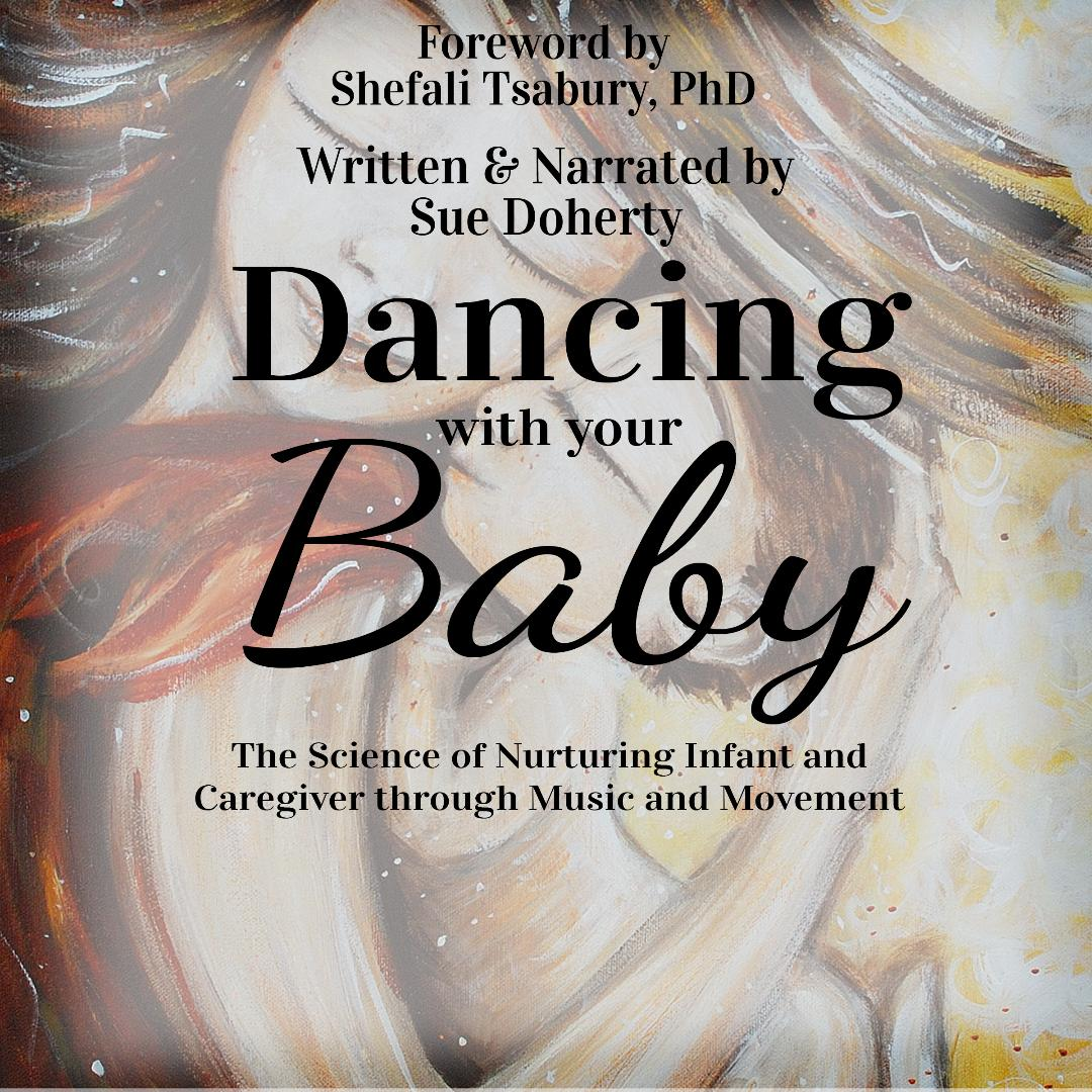 Dancing-With-Your-Baby-The-Science-of-Nurturing-Infant-and-Caregiver-through-Music-and-Movement